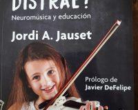 """Calendario de presentaciones del libro """"¿La música distrae"""" Neuromúsica y educación"""