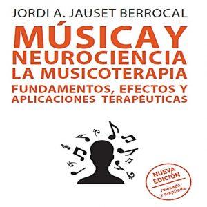 Música y Neurociencia: la Musicoterapia (nueva edición revisada y ampliada)